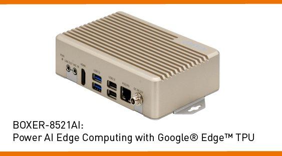 BOXER-8521AI -PoE powered AI Edge computer combines NXP i.MX 8M SoC with Google Edge TPU -Recab